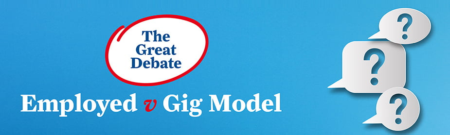 The Great Debate: Employed v Gig Model
