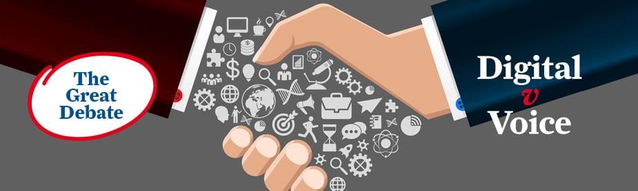 The Great Debate: Voice v Digital